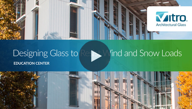 Designing Glass to Resist Wind and Snow Loads